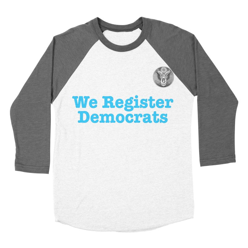 We Register Democrats! Great on clothes and more... Men's Baseball Triblend Longsleeve T-Shirt by Field Team 6 Store