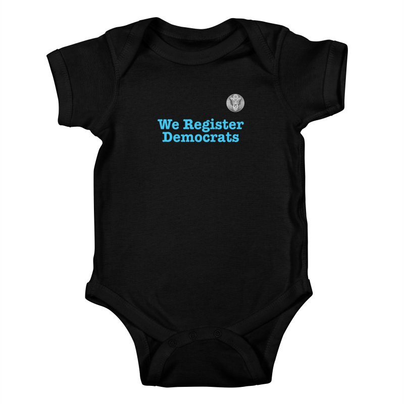 We Register Democrats! Great on clothes and more... Kids Baby Bodysuit by Field Team 6 Store