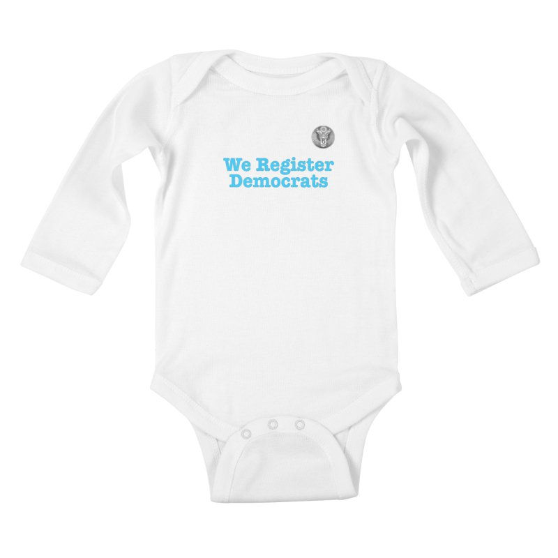 We Register Democrats! Great on clothes and more... Kids Baby Longsleeve Bodysuit by Field Team 6 Store
