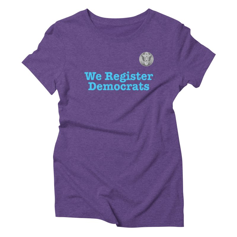 We Register Democrats! Great on clothes and more... Women's Triblend T-Shirt by Field Team 6 Store