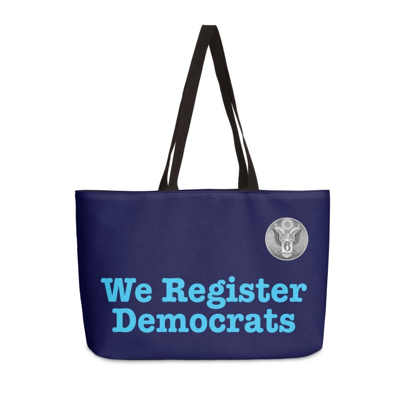 We Register Democrats! Great on clothes and more... Accessories Weekender Bag Bag by Field Team 6 Store