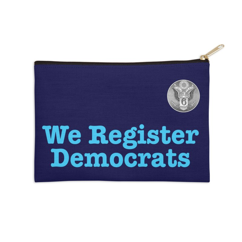 We Register Democrats! Great on clothes and more... Accessories Zip Pouch by Field Team 6 Store