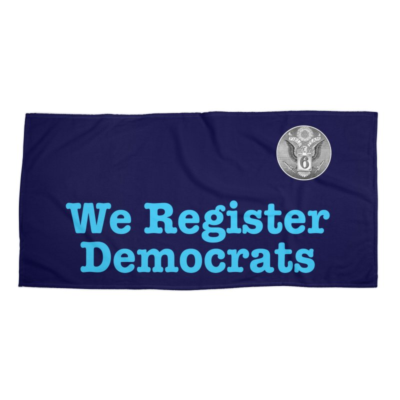We Register Democrats! Great on clothes and more... Accessories Beach Towel by Field Team 6 Store