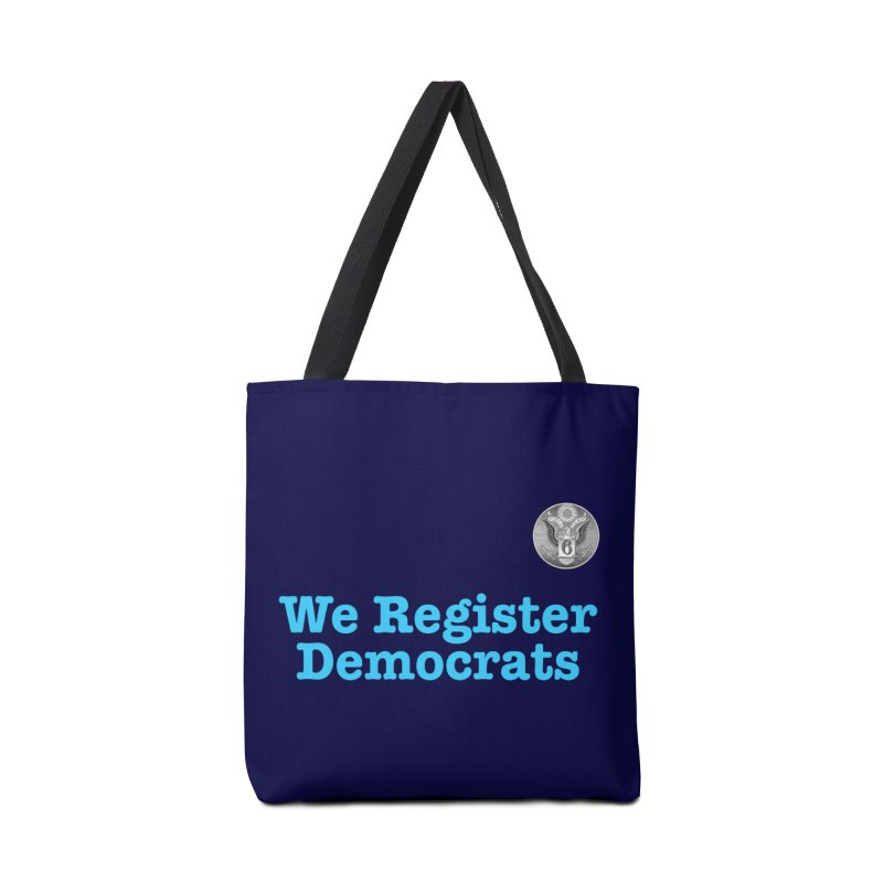 We Register Democrats! Great on clothes and more... Accessories Tote Bag Bag by Field Team 6 Store