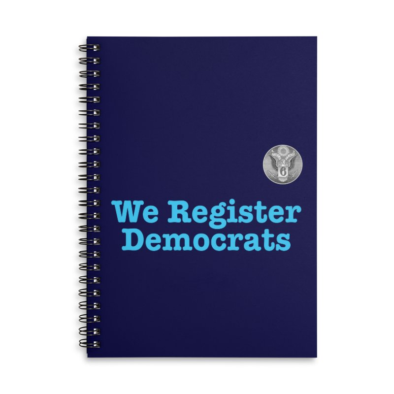 We Register Democrats! Great on clothes and more... Accessories Lined Spiral Notebook by Field Team 6 Store