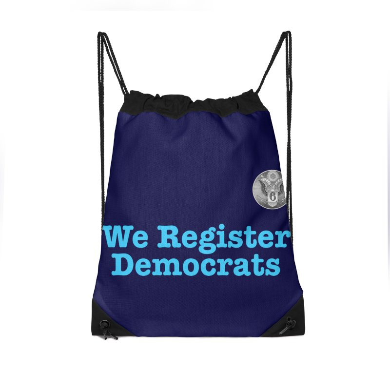 We Register Democrats! Great on clothes and more... Accessories Drawstring Bag Bag by Field Team 6 Store