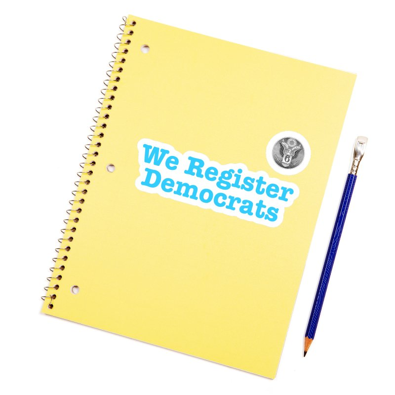 We Register Democrats! Great on clothes and more... Accessories Sticker by Field Team 6 Store