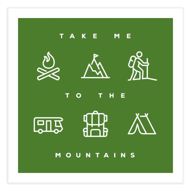 Take me to the mountains WALL & DECOR Fine Art Print by Fighting for Nature