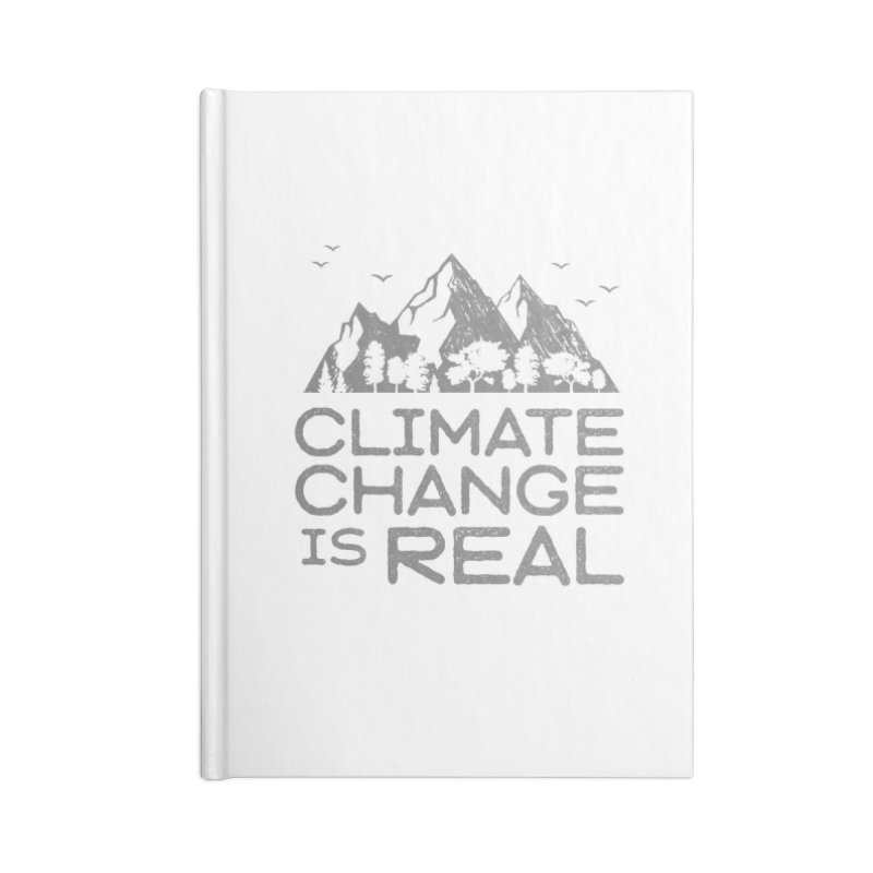 Climate Change is Real Accessories Notebook by Fighting for Nature