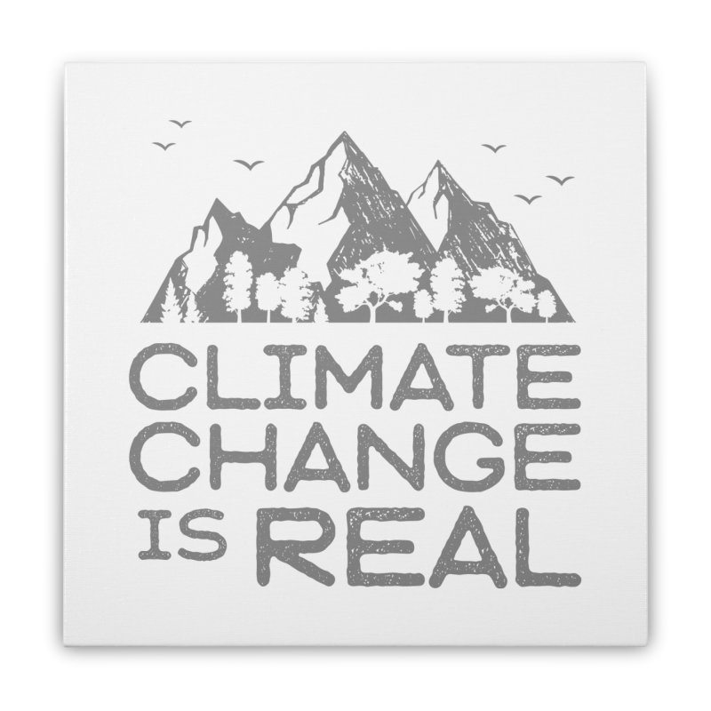 Climate Change is Real WALL & DECOR Stretched Canvas by Fighting for Nature