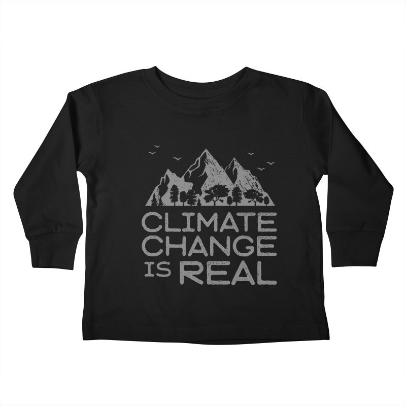 Climate Change is Real Kids Toddler Longsleeve T-Shirt by Fighting for Nature