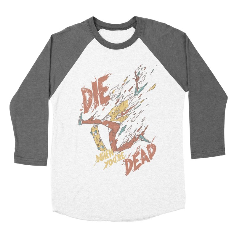 Die When You're Dead Men's Baseball Triblend Longsleeve T-Shirt by fightstacy
