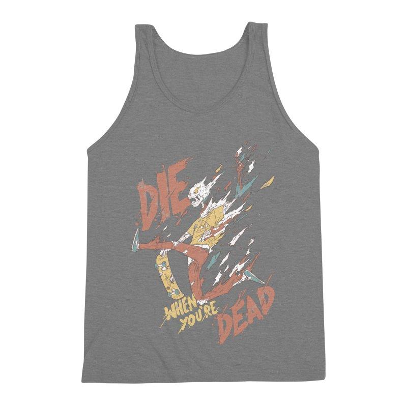Die When You're Dead Men's Triblend Tank by fightstacy