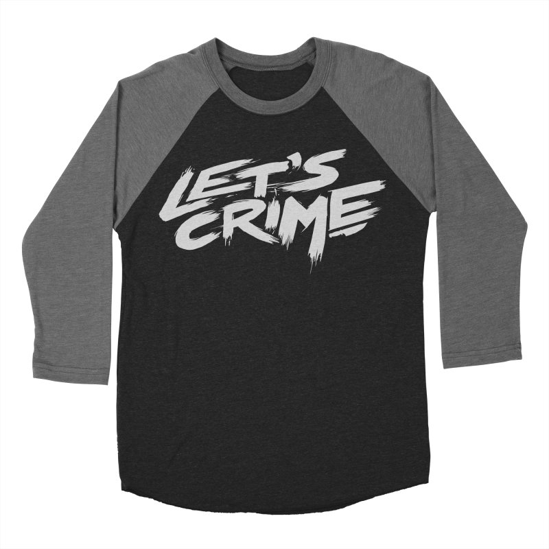 Let's Crime Men's Baseball Triblend T-Shirt by fightstacy