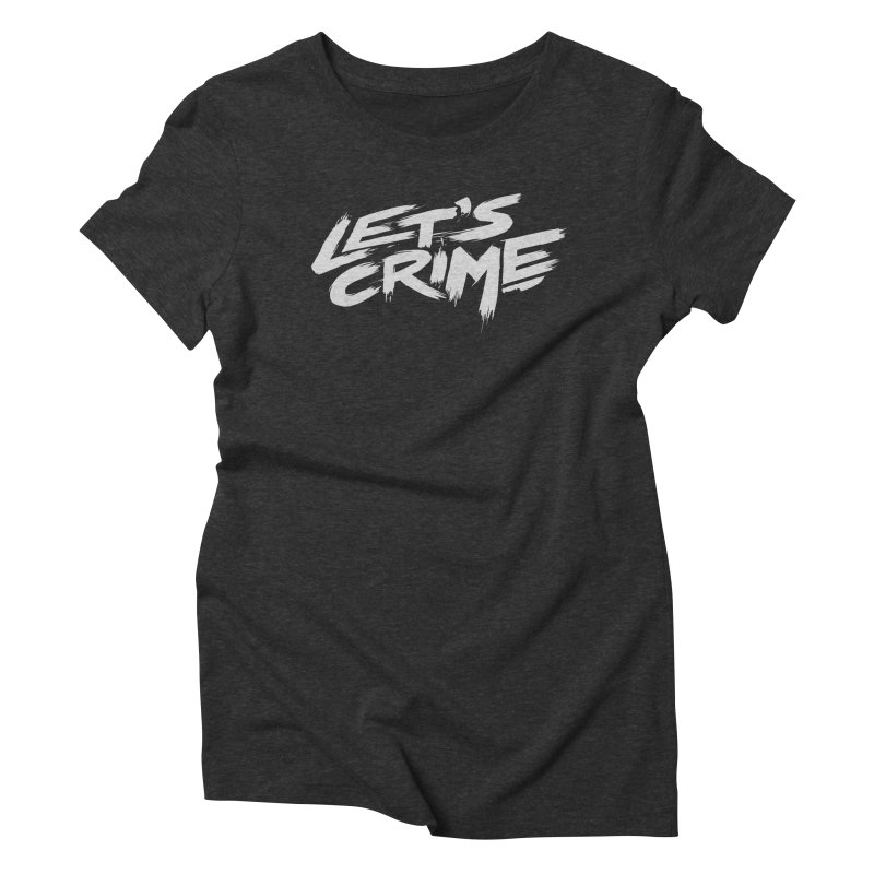 Let's Crime Women's Triblend T-shirt by fightstacy