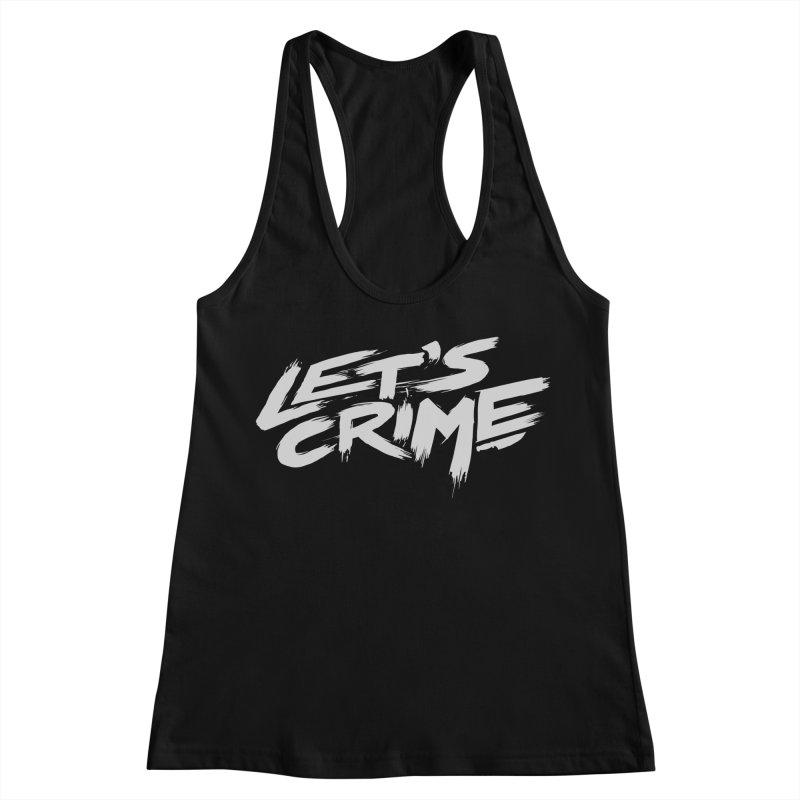 Let's Crime Women's Racerback Tank by fightstacy