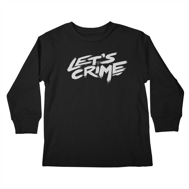 Let's Crime Kids Longsleeve T-Shirt by fightstacy