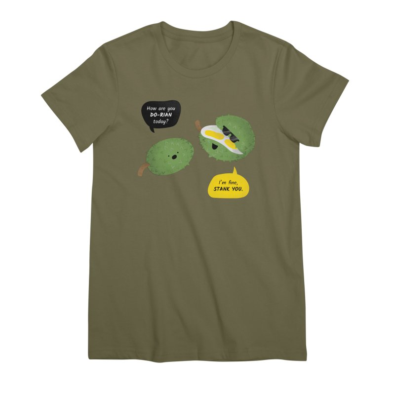 How are you Durian? Women's Premium T-Shirt by Filipeanut Sari-Sari Store