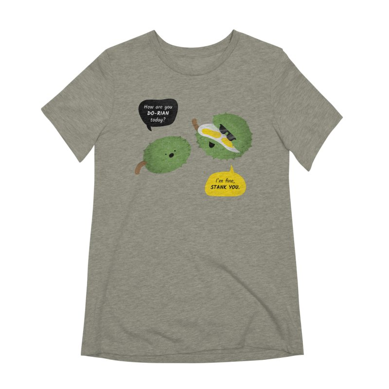How are you Durian? Women's Extra Soft T-Shirt by Filipeanut Sari-Sari Store