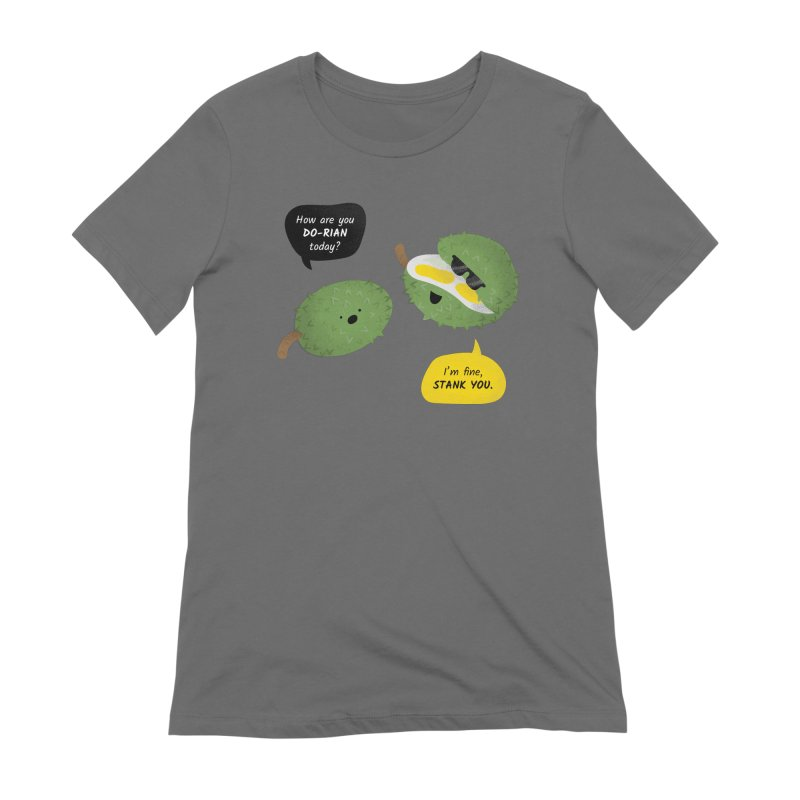 How are you Durian? Women's T-Shirt by Filipeanut Sari-Sari Store