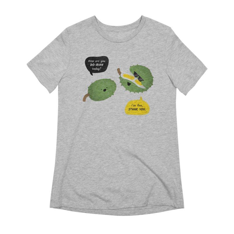 How are you Durian? Women's Extra Soft T-Shirt by Filipeanut Sari-Sari Store
