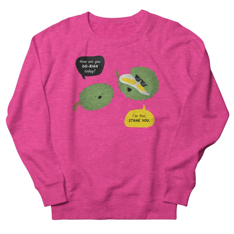 How are you Durian? Women's Sweatshirt by Filipeanut Sari-Sari Store