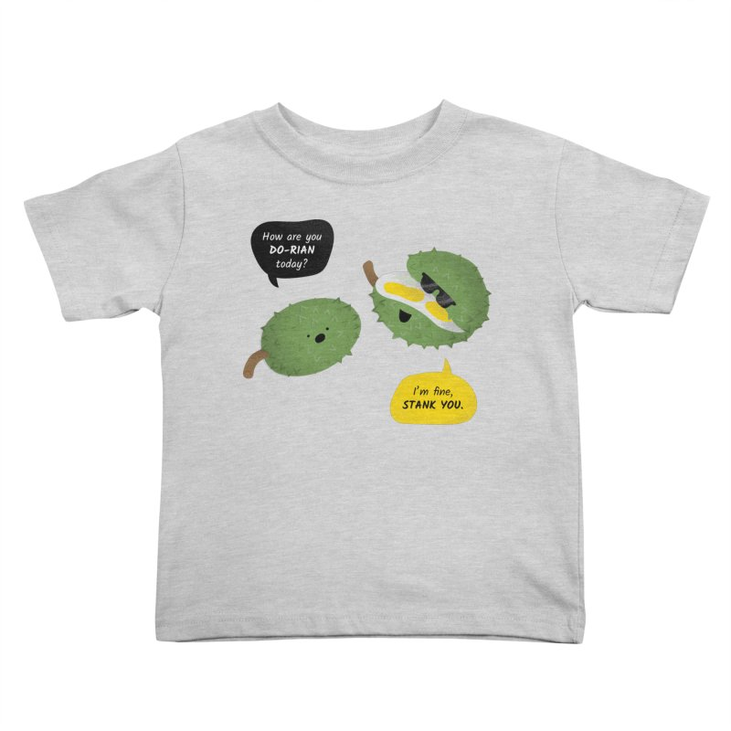 How are you Durian? Kids Toddler T-Shirt by Filipeanut Sari-Sari Store