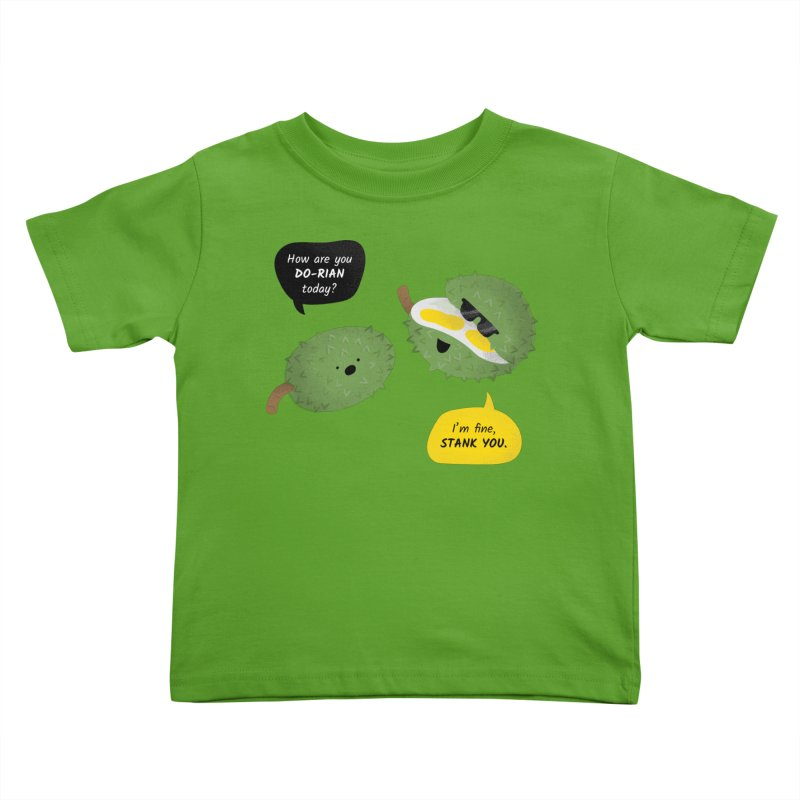 How are you Durian? Kids Toddler T-Shirt by Filipeanut Sari-Sari Store
