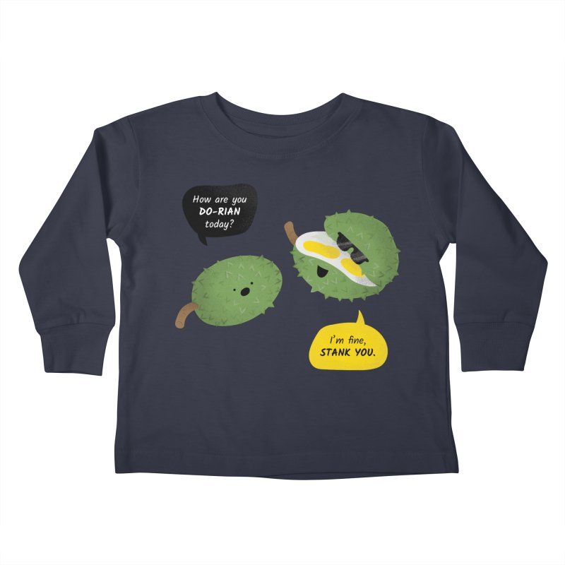How are you Durian? Kids Toddler Longsleeve T-Shirt by Filipeanut Sari-Sari Store