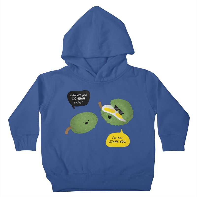 How are you Durian? Kids Toddler Pullover Hoody by Filipeanut Sari-Sari Store