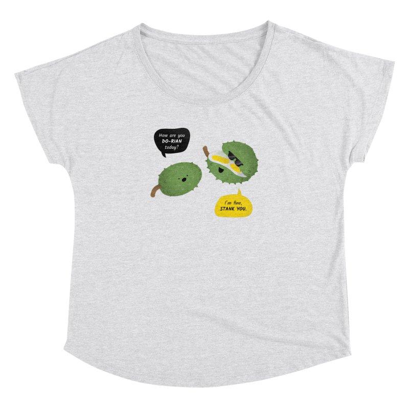 How are you Durian? Women's Dolman Scoop Neck by Filipeanut Sari-Sari Store