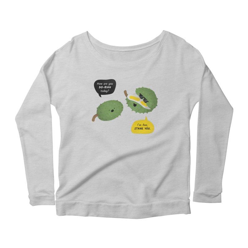 How are you Durian? Women's Scoop Neck Longsleeve T-Shirt by Filipeanut Sari-Sari Store