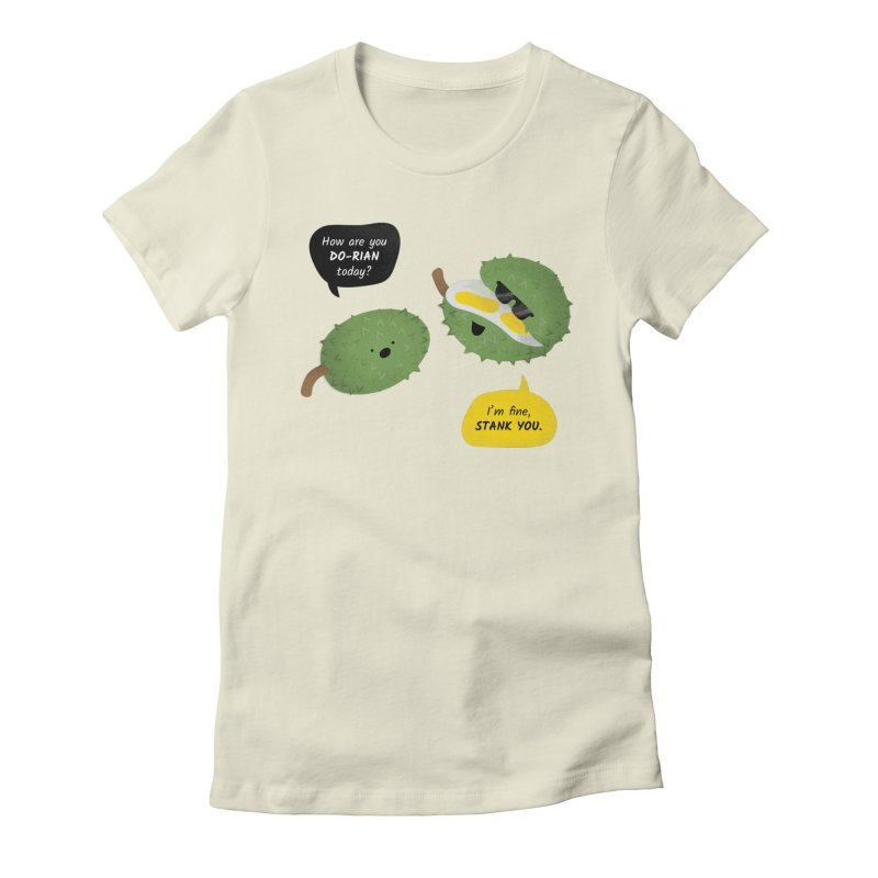 How are you Durian? Women's Fitted T-Shirt by Filipeanut Sari-Sari Store