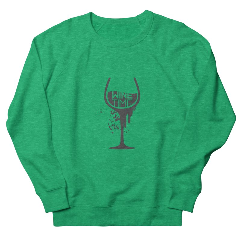 Wine time Women's French Terry Sweatshirt by fillettespompettes's Shop