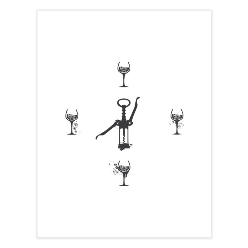 It's Wine Time!  Home Fine Art Print by fillettespompettes's Shop