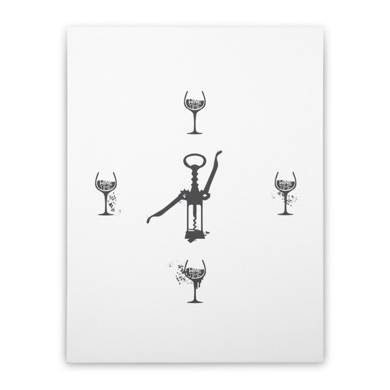 It's Wine Time!  Home Stretched Canvas by fillettespompettes's Shop