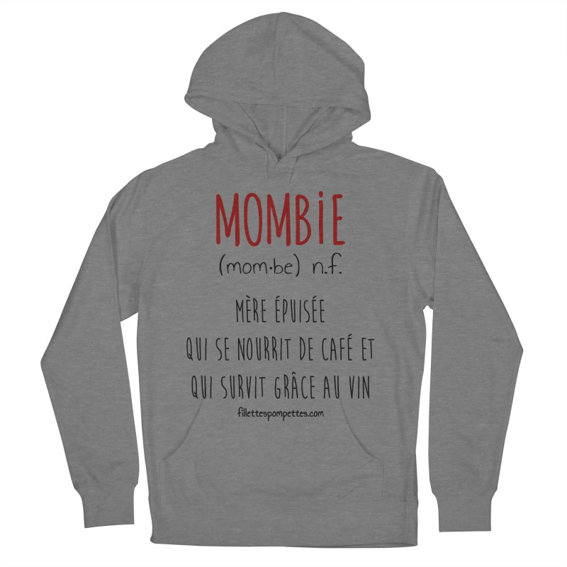 Mombie Women's French Terry Pullover Hoody by fillettespompettes's Shop