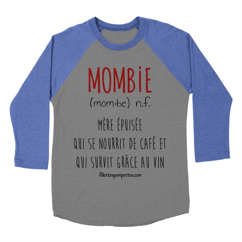 Mombie Women's Baseball Triblend Longsleeve T-Shirt by fillettespompettes's Shop