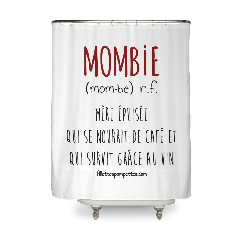 Mombie Home Shower Curtain by fillettespompettes's Shop