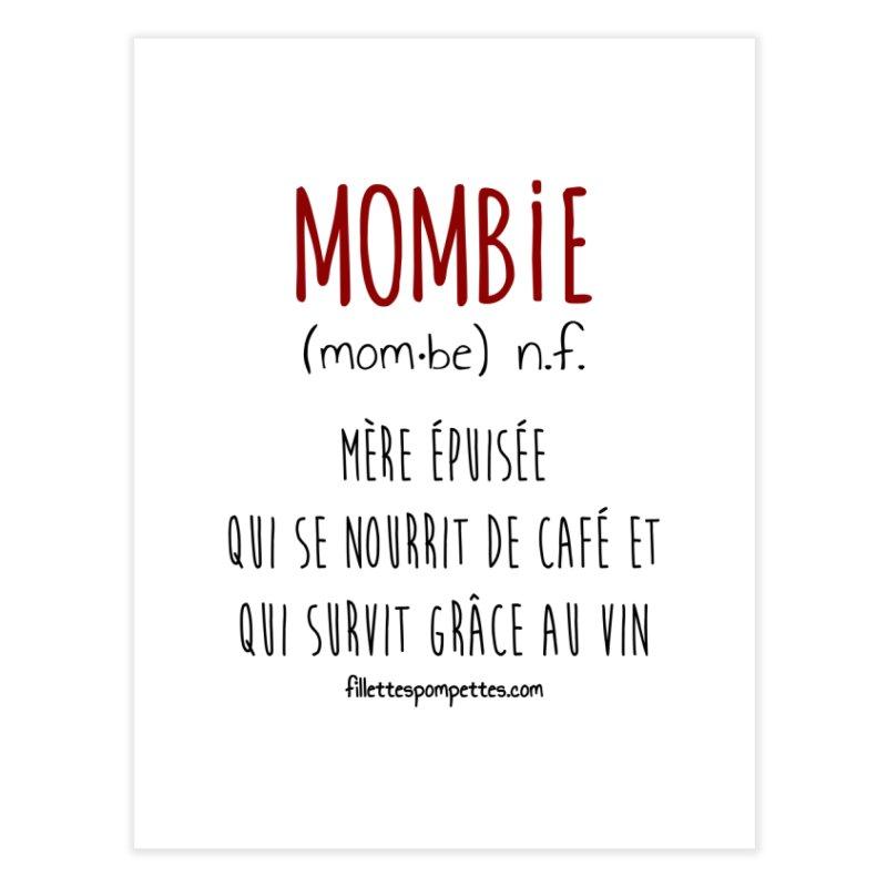 Mombie Home Fine Art Print by fillettespompettes's Shop