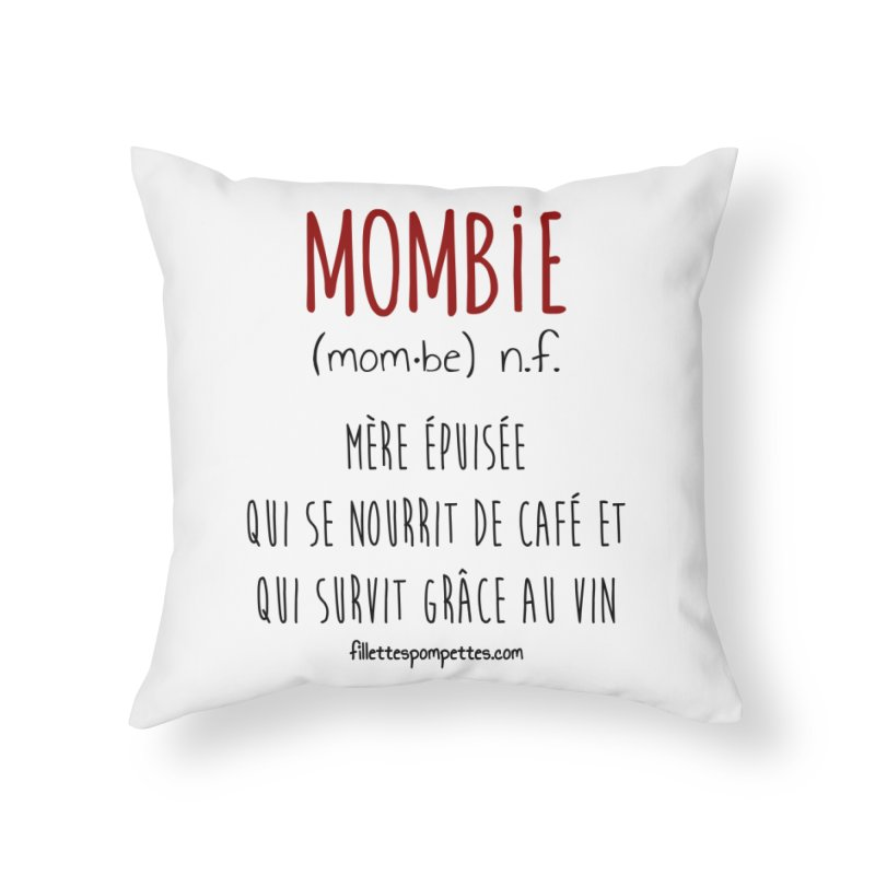 Mombie Home Throw Pillow by fillettespompettes's Shop