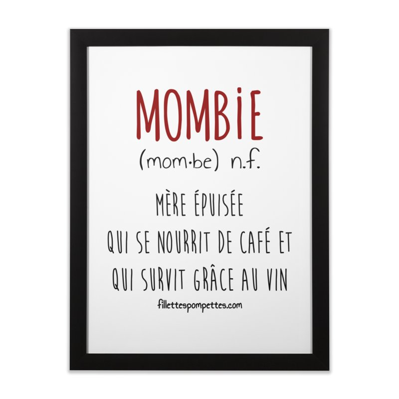 Mombie Home Framed Fine Art Print by fillettespompettes's Shop