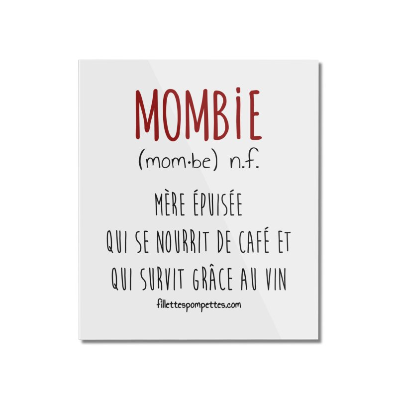 Mombie Home Mounted Acrylic Print by fillettespompettes's Shop