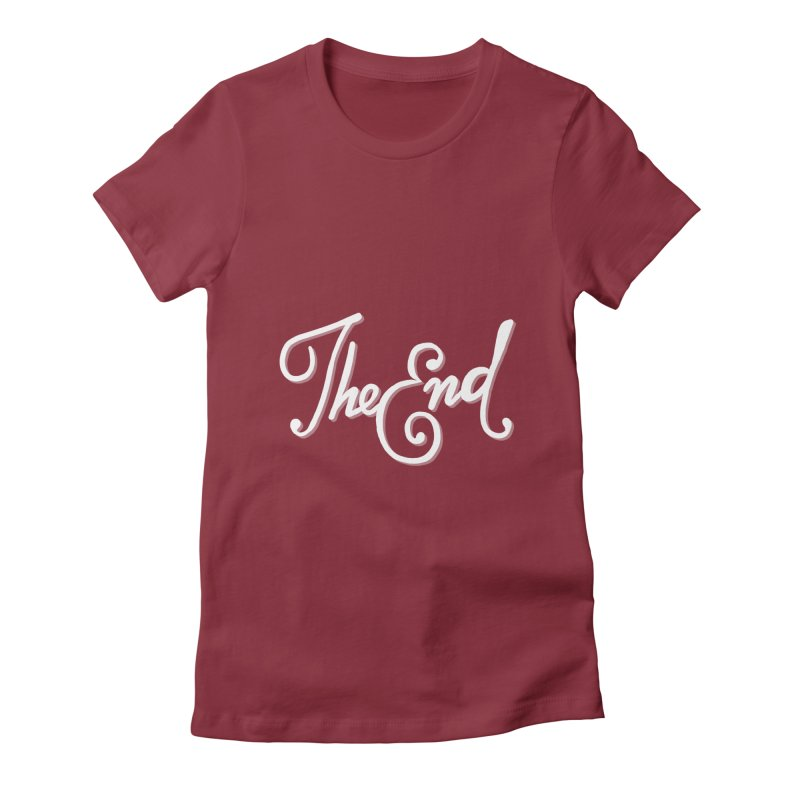 The End Women's Fitted T-Shirt by Filmish Tees