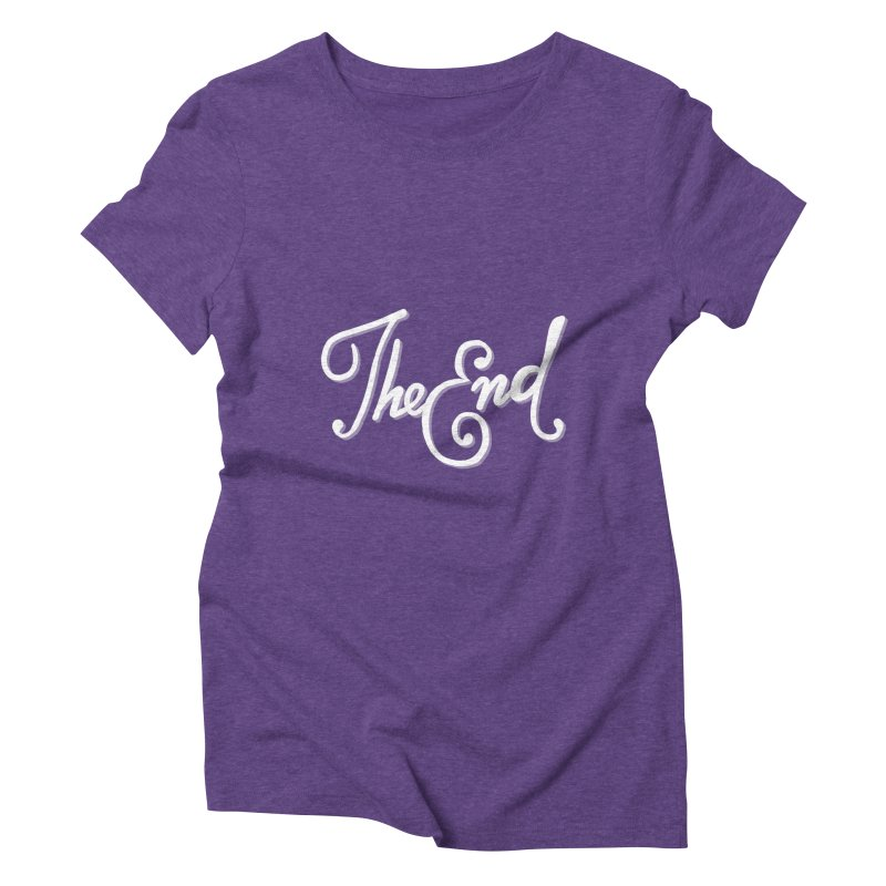 The End Women's Triblend T-Shirt by Filmish Tees