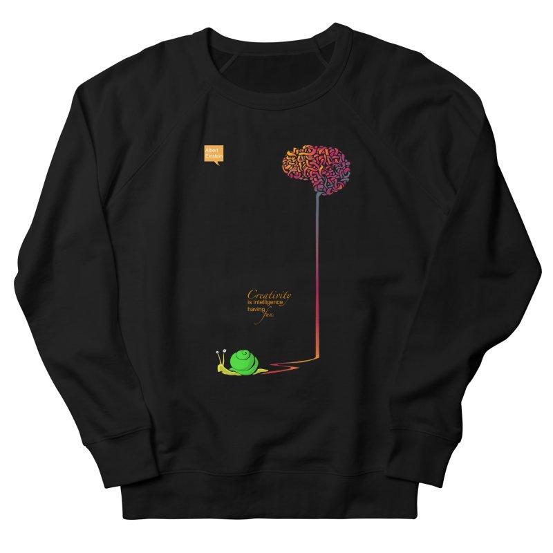 Creativity is Intelligence having fun Women's Sweatshirt by filsoofdesigns's Artist Shop