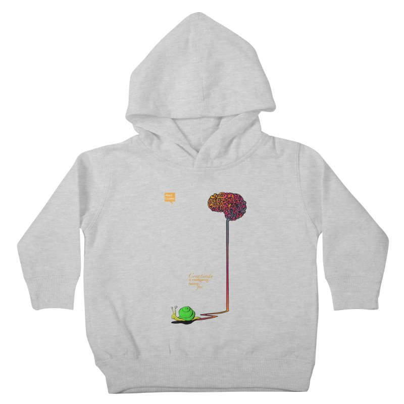 Creativity is Intelligence having fun Kids Toddler Pullover Hoody by filsoofdesigns's Artist Shop