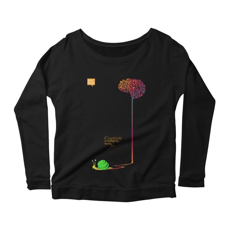 Creativity is Intelligence having fun Women's Longsleeve Scoopneck  by filsoofdesigns's Artist Shop