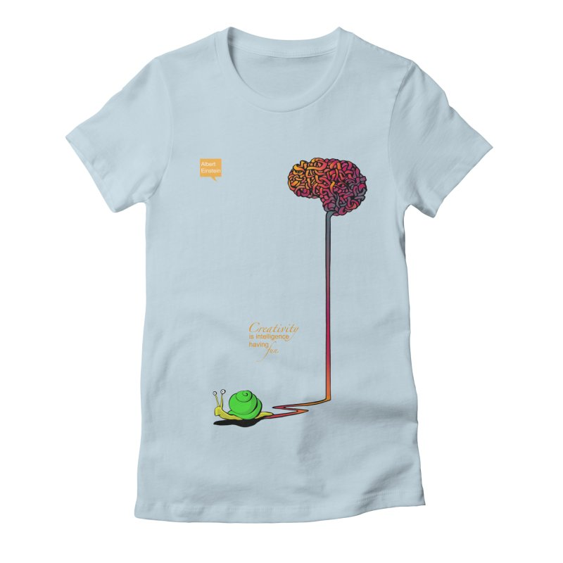 Creativity is Intelligence having fun Women's Fitted T-Shirt by filsoofdesigns's Artist Shop