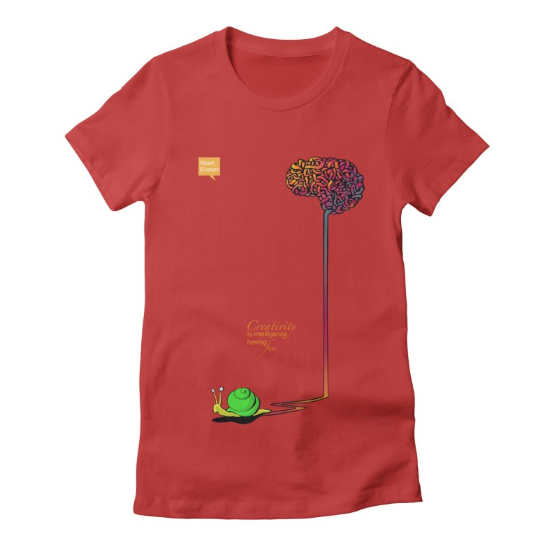 Creativity is Intelligence having fun Women's Fitted T-Shirt by filsoofdesigns's Artist Shop